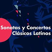 Sonatas y Concertos Clásicos Latinos by Various Artists