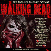 Play & Download Walking Dead - The Ultimate Fantasy Playlist by Various Artists | Napster