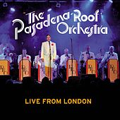 Live from London by The Pasadena Roof Orchestra
