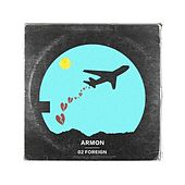 Play & Download 02 Foreign by Armon | Napster