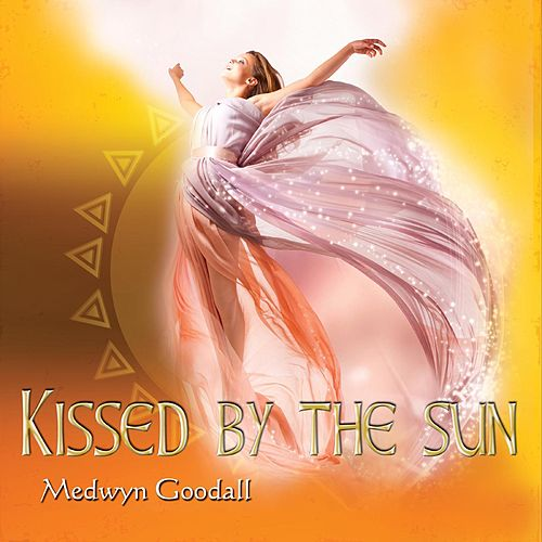 Kissed by the Sun by Medwyn Goodall