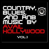 Country Blues and RNB Music, Vol. 1 by Avail Hollywood