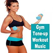 Gym Tone-Up Workout Music & DJ Mix by Various Artists