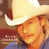 Play & Download Who I Am by Alan Jackson | Napster