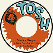 Play & Download Please Don´t Talk About Me / I Pray for You by Derrick Morgan | Napster