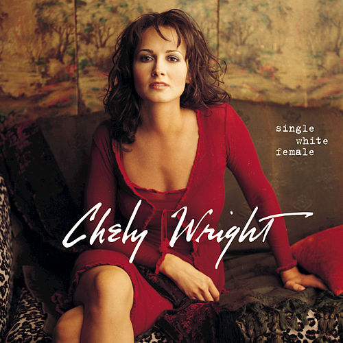 Play & Download Single White Female by Chely Wright | Napster