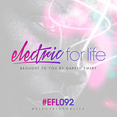 Electric For Life Episode 092 by Various Artists