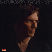 Seriously Deep by David Axelrod