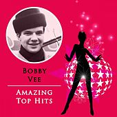 Amazing Top Hits by Bobby Vee