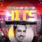 World of Super Hits von Cab Calloway