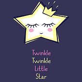 Play & Download Twinkle Twinkle Little Star Collection by Twinkle Twinkle Little Star | Napster