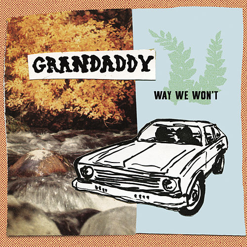 Play & Download Way We Won't by Grandaddy | Napster