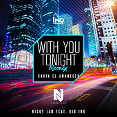 Play & Download With You Tonight (Hasta El Amanecer) (Remix) by Nicky Jam | Napster