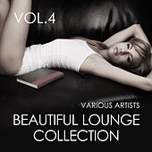 Beautiful Lounge Collection, Vol. 4 by Various Artists