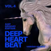 Deep Heart Beat (Just Groove! Edition), Vol. 4 by Various Artists