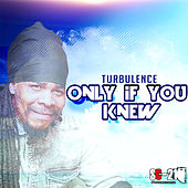 Only If You Knew - Single by Turbulence