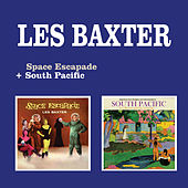 Space Escapade + South Pacific by Les Baxter