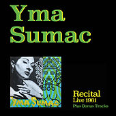 Play & Download Recital (Live 1961) [Bonus Track Version] by Yma Sumac | Napster