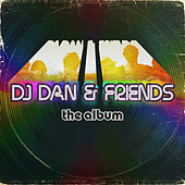 DJ Dan & Friends by DJ Dan
