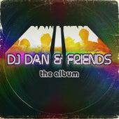 Play & Download DJ Dan & Friends by DJ Dan | Napster