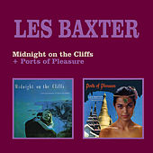 Play & Download Midnight on the Cliffs + Ports of Pleasure by Les Baxter | Napster
