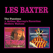 Play & Download The Passions + Arthur Murray's Favorites Modern Waltzes by Les Baxter | Napster