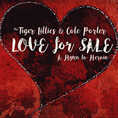 Play & Download Love for Sale by The Tiger Lillies | Napster