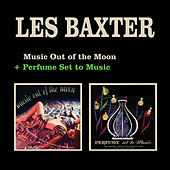 Play & Download Music out of the Moon + Perfume Set to Music by Les Baxter | Napster