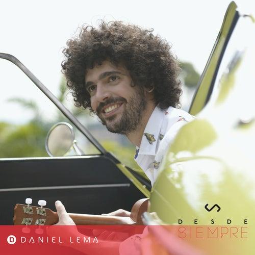Desde Siempre by Daniel Lema
