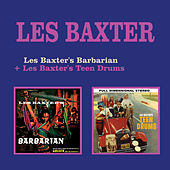 Play & Download Les Baxter's Barbarian + Les Baxter's Teen Drums by Les Baxter | Napster