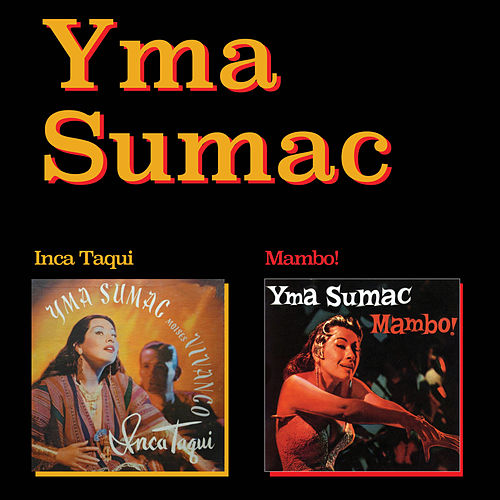 Play & Download Inca Taqui + Mambo! (Bonus Track Version) by Yma Sumac | Napster