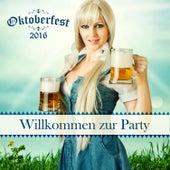 Oktoberfest 2016: Willkommen Zur Party by Various Artists