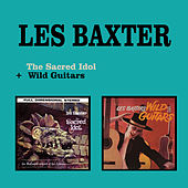 The Sacred Idol + Wild Guitars by Les Baxter