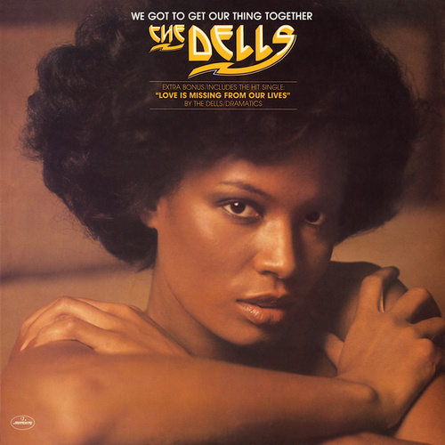 Play & Download We Got To Get Our Thing Together by The Dells | Napster