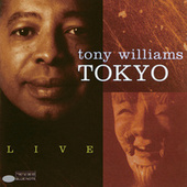 Play & Download Tokyo Live by Tony Williams | Napster