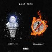 Last Time (feat. Travis Scott) by Gucci Mane