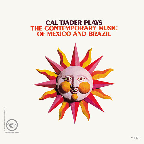 Play & Download The Contemporary Music Of Mexico And Brazil by Cal Tjader | Napster