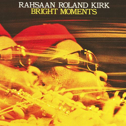 Bright Moments by Rahsaan Roland Kirk