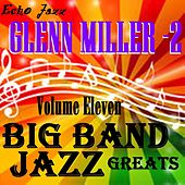 Big Band Jazz Greats, Vol. 11 by Glenn Miller