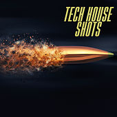 Play & Download Tech House Shots by Various Artists | Napster