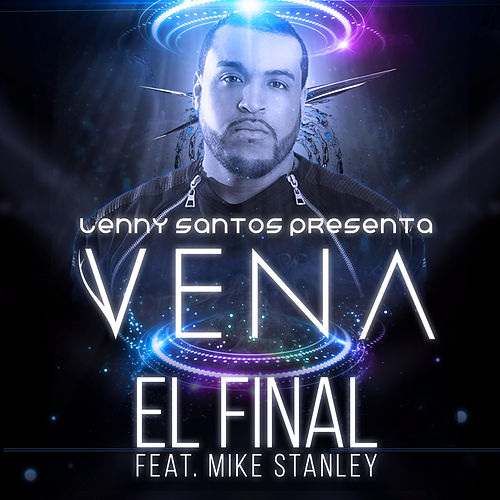 Play & Download El Final (feat. Mike Stanley) by Vena | Napster