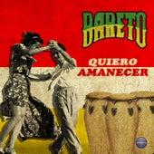 Quiero Amanecer by Bareto