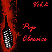 Play & Download Pop Classics Vol. 2 by Various Artists | Napster