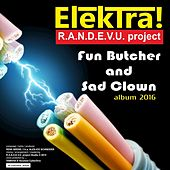 Play & Download Fun Butcher and Sad Clown by Elektra | Napster