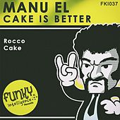 Cake Is Better by Manuel