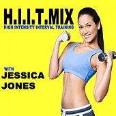 H.I.I.T.Mix (Hiit - High Intensity Interval Training with Jessica Jones) (The Best Music for Aerobics, Pumpin' Cardio Power, Plyo, Exercise, Steps, Barré, Routine, Curves, Sculpting, Abs, Butt, Lean, Twerk, Slim Down Fitness Workout) by Power Sport Team