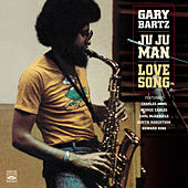 Ju Ju Man / Love Song by Gary Bartz