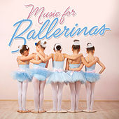 Play & Download Music For Ballerinas by Various Artists | Napster