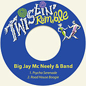 Psycho Serenade / Road House Boogie von Big Jay McNeely