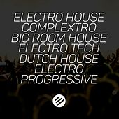 Play & Download Electro House Battle #22 - Who Is the Best in the Genre Complextro, Big Room House, Electro Tech, Dutch, Electro Progressive by Various Artists | Napster